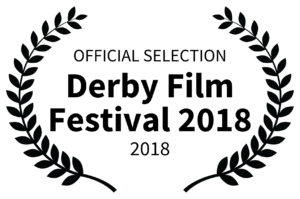 OFFICIAL SELECTION - Derby Film Festival 2018